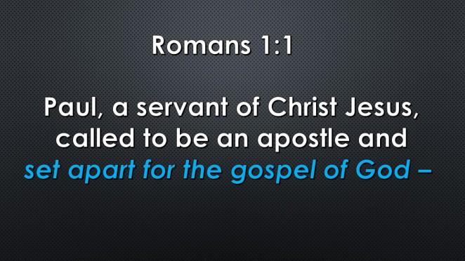 Romans 1.1 Set Apart - Gospel SE